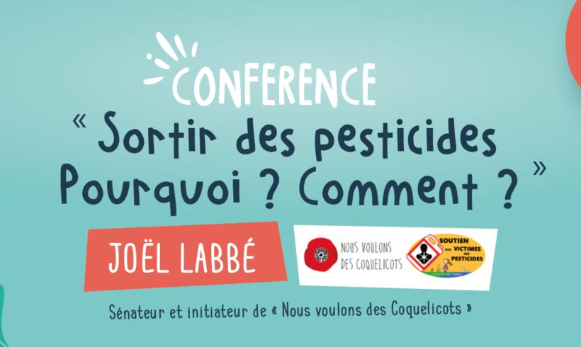 Conférence «Sortir des pesticides. Pourquoi ? Comment ?» animée par Joël Labbé