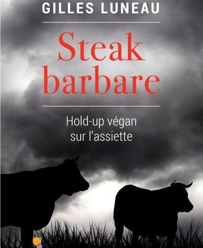 «Steak barbare – Hold-up végan sur l'assiette»